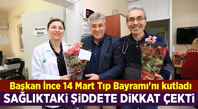 Başkan İnce 14 Mart Tıp Bayramı'nı kutladı
