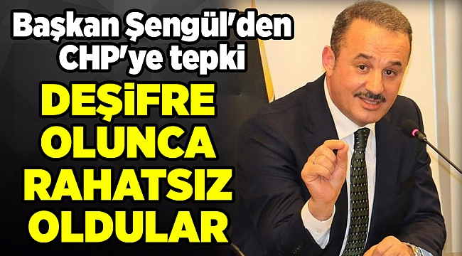Başkan Şengül'den CHP'ye tepki
