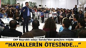 CHP'li Sandal'dan gençlere müjde:
