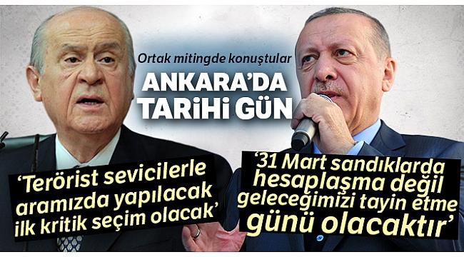 Cumhurbaşkanı Erdoğan ve Bahçeli'den tarihi Ankara mitinginde önemli açıklamalar