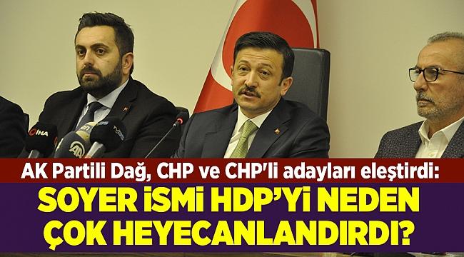 Dağ'ın hedefinde CHP ve CHP'li adaylar: Onları isim isim açıklayacağız