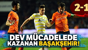 Dev mücadelede kazanan Başakşehir! Maç sonucu: Başakşehir 2 - 1 Fenerbahçe