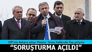 Flaş gelişme... CHP'nin Ankara adayı Mansur Yavaş'a soruşturma açıldı