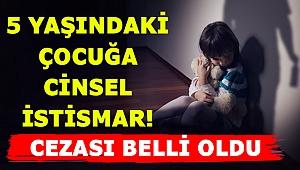 İzmir'de 5 yaşındaki çocuğa cinsel istismar! Tacizin cezası belli oldu