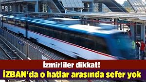 İzmirliler dikkat! İZBAN'da o hatlar arasında sefer yok