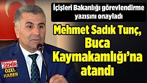 Mehmet Sadık Tunç, Buca Kaymakamlığı'na atandı