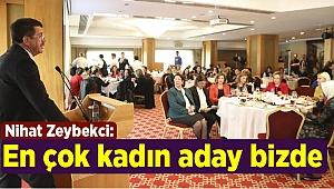 Nihat Zeybekci: En çok kadın aday bizde
