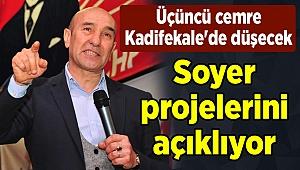 Üçüncü cemre Kadifekale'de düşecek; Soyer projelerini açıklıyor