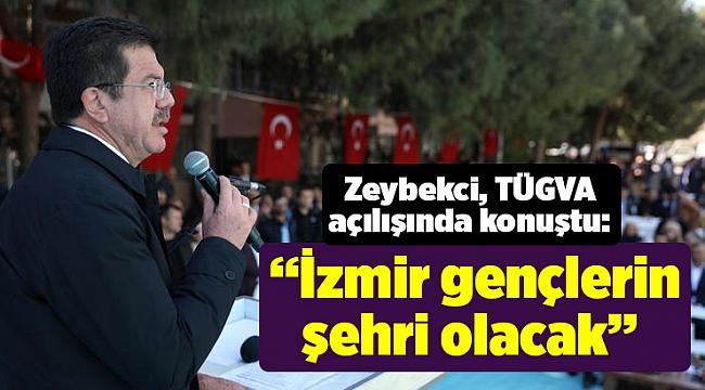 """Zeybekci: """"İzmir gençlerin şehri olacak"""""""