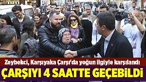 Zeybekci, Karşıyaka Çarşı'da yoğun ilgiyle karşılandı