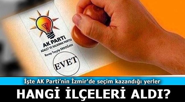 AK Parti İzmir'de Nereleri Kazandı?