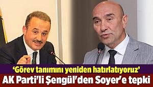 AK Parti'li Şengül'den Soyer'e tepki