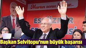 Başkan Selvitopu'nun büyük başarısı
