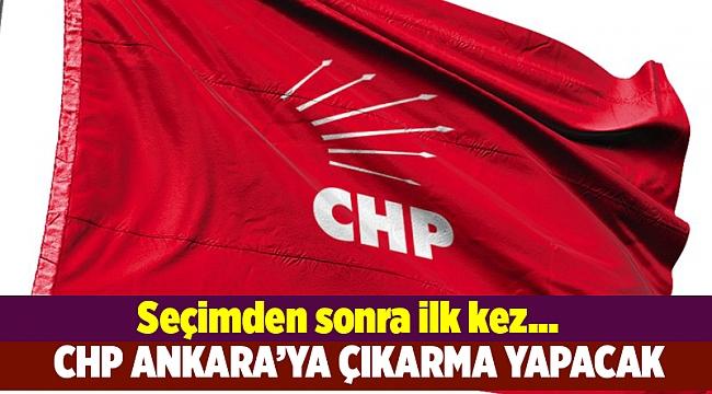 CHP Ankara'ya çıkarma yapacak