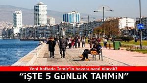 İzmir'de 5 günlük hava tahmini
