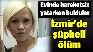 İzmir'de şüpheli ölüm