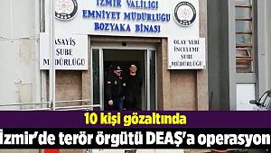 İzmir'de terör örgütü DEAŞ'a operasyon: 10 gözaltı