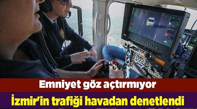 İzmir'in trafiği havadan denetlendi