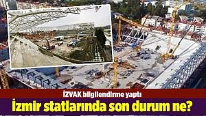 İzmir statlarında son durum ne?