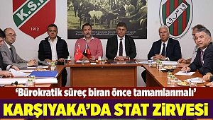 Karşıyaka'da 'stat' zirvesi gerçekleşti