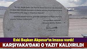 Karşıyaka'daki Hüseyin Mutlu Akpınar imzalı yazıt kaldırıldı