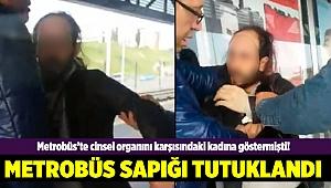 Metrobüs tacizci tutuklandı