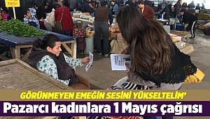 Pazarcı kadınlara 1 Mayıs çağrısı