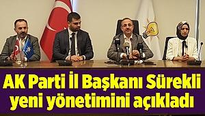 AK Parti İl Başkanı Sürekli yeni yönetimini açıkladı