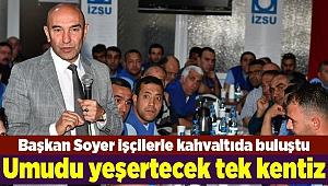 Başkan Soyer: Umudu yeşertecek tek kentiz