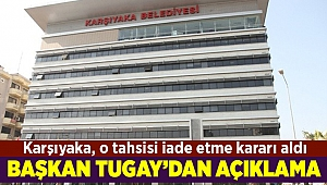 Başkan Tugay, o tahsisi neden iade ettiklerini açıkladı