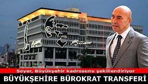 Büyükşehire Bürokrat transferi