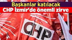 CHP İzmir'de önemli zirve