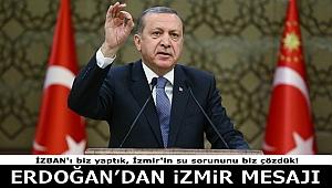 Erdoğan'dan İzmir Mesajı: