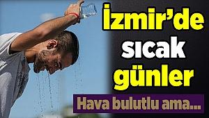 İzmir'de 5 günlük hava durumu raporu(20/24 Mayıs 2019)