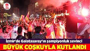 İzmir'de Galatasaray'ın şampiyonluk sevinci