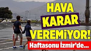 İzmir'de hafta sonu hava durumu