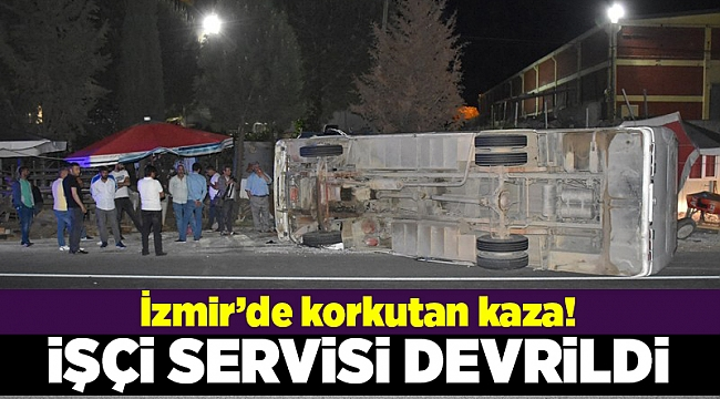 İzmir'de işçi servisi devrildi