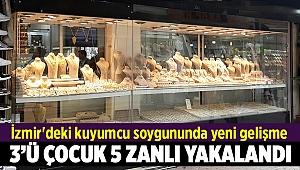 İzmir'deki kuyumcu soygununda yeni gelişme