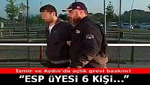 İzmir ve Aydın'da açlık grevi baskını! ESP üyesi 6 kişi gözaltına alındı