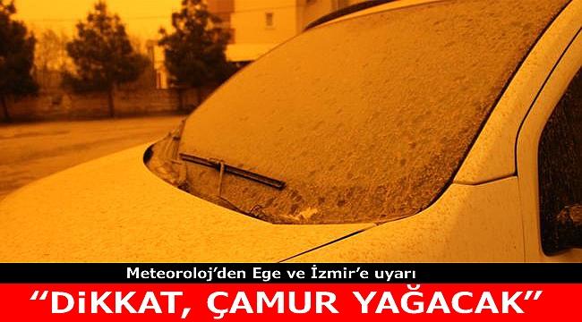 İzmir ve Ege'de çamur yağışı bekleniyor