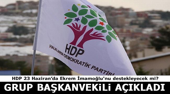 Kilit parti HDP Ekrem İmamoğlu'nu destekleyecek mi? Saruhan Oluç açıkladı