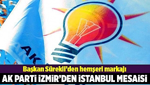 AK Parti İzmir'in İstanbul mesaisi
