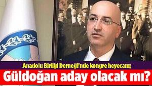 Anadolu Birliği Derneği'nde kongre heyecanı; Güldoğan aday olacak mı?