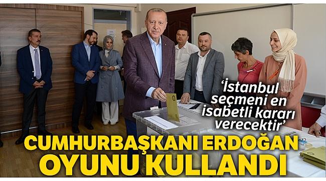Cumhurbaşkanı Erdoğan: 'İstanbul seçmeni İstanbul için...'