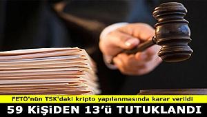 FETÖ'nün TSK'daki kripto yapılanmasına 13 tutuklama