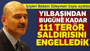 İçişleri Bakanı Soylu: 'Yılbaşından bugüne kadar 111 terör saldırısını engelledik'