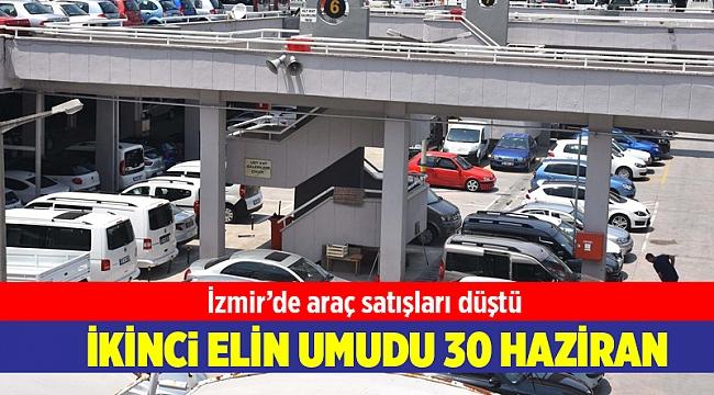 İkinci el otomobil satıcıları, 30 Haziran'ı bekliyor