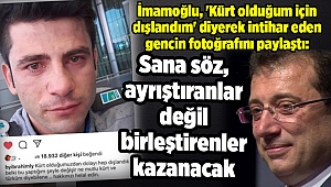 İmamoğlu, 'Kürt olduğum için dışlandım' diyerek intihar eden gencin fotoğrafını paylaştı: Sana söz, ayrıştıranlar değil birleştirenler kazanacak