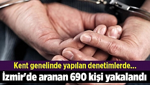 İzmir'de aranan 690 kişi yakalandı