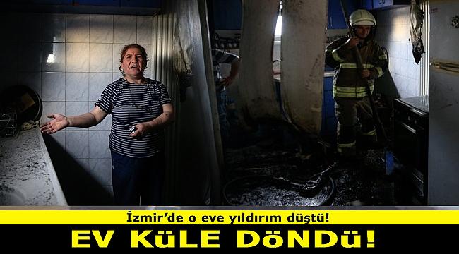 İzmir'de yıldırım düşen ev küle döndü